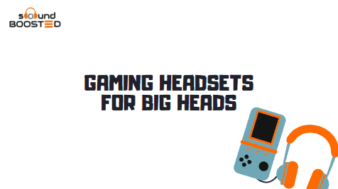 5 Best Budget Gaming Headsets for Big Heads in 2020