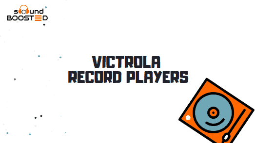 Victrola Record Player Review – 5 Best Record Players from Victrola